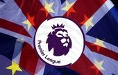 زلزلهی «برگزیت» و چالش فوتبال انگلیس!